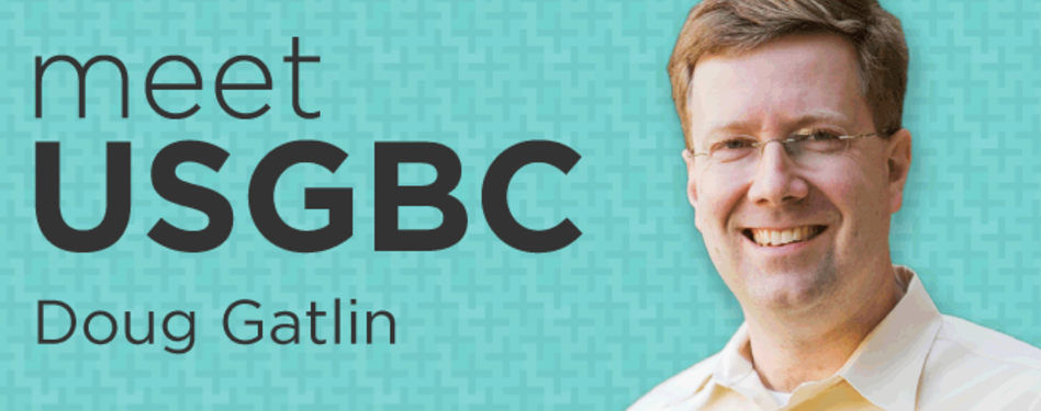 Meet USGBC's VP of LEED & Product Management, Doug Gatlin