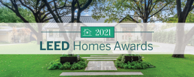 Nominate your project for a 2021 LEED Homes Award