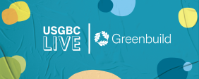 Join us online at USGBC Live and in person at Greenbuild 2021